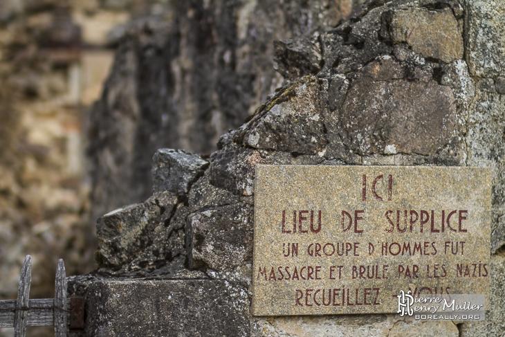 Plaque lieu de supplice à Oradour sur Glane